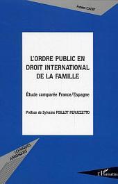 L'ordre public en droit international de la famille: Etude comparée France/Espagne