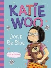 Katie Woo: Katie Woo, Don't Be Blue
