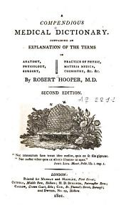 A Compendious Medical Dictionary Containing an Explanation of the Terms