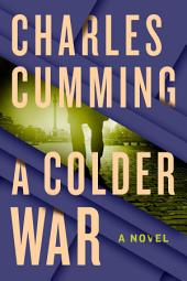 A Colder War: A Novel