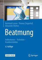 Beatmung: Indikationen - Techniken - Krankheitsbilder, Ausgabe 6