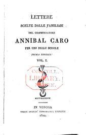 Lettere scelte dalle familiari del commendatore Annibal Caro: per uso delle scuole