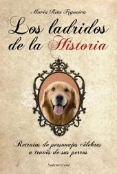 Los ladridos de la historia: Retratos de personajes célebres a través de sus perros