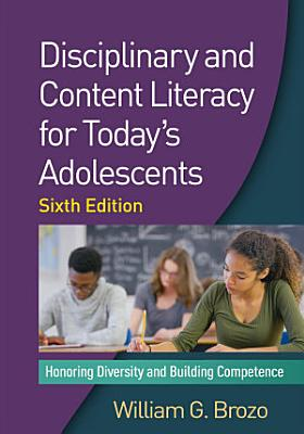 Disciplinary and Content Literacy for Today s Adolescents  Sixth Edition PDF