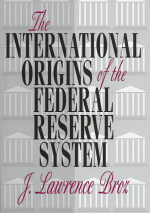 The International Origins of the Federal Reserve System PDF