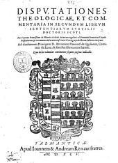 Disputationes theologicae, et commentaria in secundum librum Sententiarum subtilis doctoris Scoti. Per fratrem Franciscum de Herrera ..