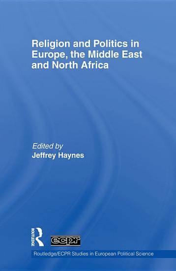 Religion and Politics in Europe  the Middle East and North Africa PDF