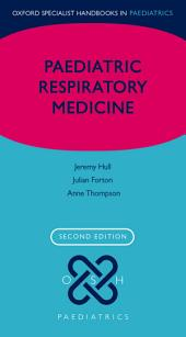 Paediatric Respiratory Medicine: Edition 2