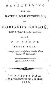 Handleiding tot de natuurlijke opvoeding: of, Robinson Crusoë, ten dienste der jeugd
