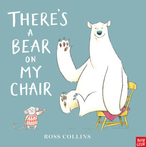 There s a Bear on my Chair