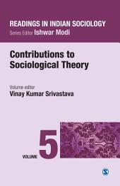Readings in Indian Sociology: Volume V: Contributions to Sociological Theory