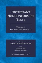 Protestant Nonconformist Texts Volume 3: The Nineteenth Century, Volume 3