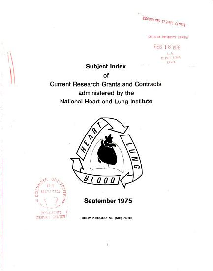 Subject Index of Current Research Grants and Contracts Administered by the National Heart  Lung and Blood Institute PDF