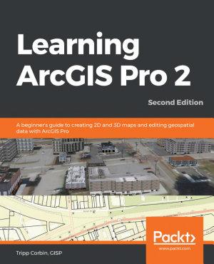 Learning ArcGIS Pro 2 PDF