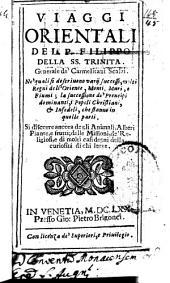 Viaggi orientali del P. Filippo della SS. Trinità ...: ne'quali si descrivono varii successi, molti regni dell'oriente ...