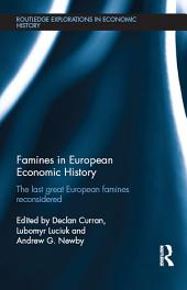 Famines in European Economic History: The Last Great European Famines Reconsidered