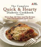 The Complete Quick and Hearty Diabetic Cookbook: Edition 2