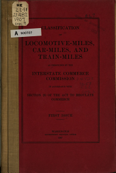 Classification of Train-miles, Locomotive Miles and Car-miles for Steam Roads ...