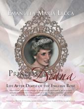 Princess Diana Life After Death of the English Rose