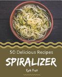 50 Delicious Spiralizer Recipes
