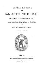 La Pléiade françoise: Baïf, J. A. de. Evvres en rime. 1881-90. 5 v
