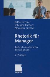 Rhetorik für Manager: Rede als Ausdruck der Persönlichkeit, Ausgabe 2
