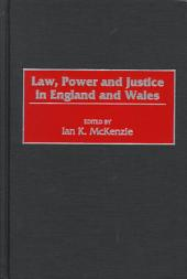 Law, Power, and Justice in England and Wales
