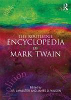 The Routledge Encyclopedia of Mark Twain PDF
