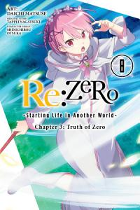 Re ZERO  Starting Life in Another World   Chapter 3  Truth of Zero  Vol  8  manga  Book
