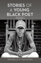 Stories of a Young Black Poet: Volume 3