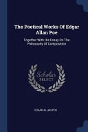 The Poetical Works of Edgar Allan Poe  Together with His Essay on the Philosophy of Composition PDF