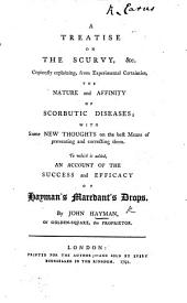 A treatise on the Scurvy, &c. ... To which is added an account of the success and efficacy of Hayman's Maredant's Drops