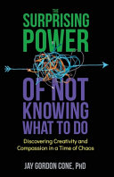The Surprising Power of Not Knowing What to Do