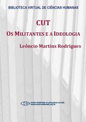 CUT: os militantes e a ideologia