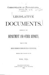 Legislative Documents, Comprising the Department and Other Reports Made to the Senate and House of Representatives of Pennsylvania During the Session of ...: Volume 7