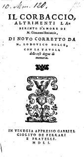 Il Corbaccio, Altrimenti Laberinto D'Amore: Di Novo Corretto Da M. Lodovico Dolce