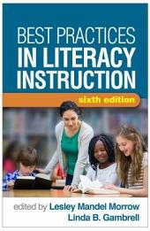 Best Practices in Literacy Instruction, Sixth Edition: Edition 6