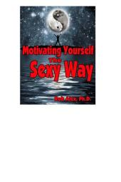 Motivating Yourself: The Sexy Way