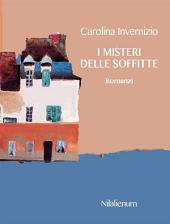 I misteri delle soffitte e altri romanzi: Romanzi