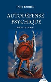 Autodéfense psychique: Manuel pratique