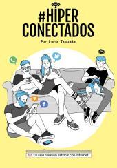 #Hiperconectados: En una relación estable con Internet