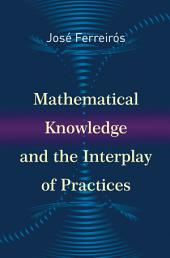 Mathematical Knowledge and the Interplay of Practices