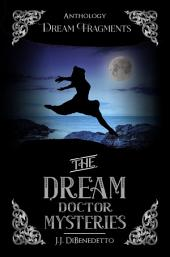Dream Fragments: Stories from the Dream Series