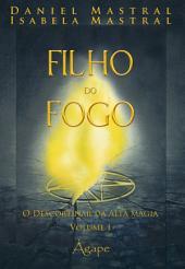 FILHOS DO FOGO: O DESCORTINAR DA ALTA MAGIA