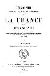 Géographie physique, politique et économique de la France et de ses colonies par L. Grégoire