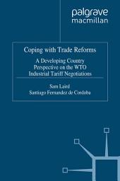 Coping with Trade Reforms: A Developing Country Perspective on the WTO Industrial Tariff Negotiations