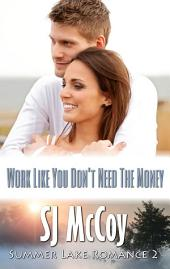 Work Like You Don't Need the Money: Pete and Holly (Summer Lake 2)