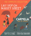 Last Stop On Market Street And Carmela Full Of Wishes Box Set Book PDF