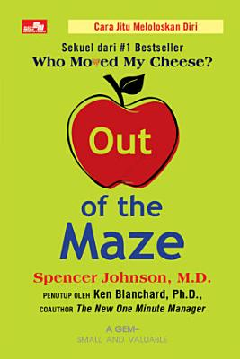OUT OF THE MAZE  Sekuel Who Moved My Cheese