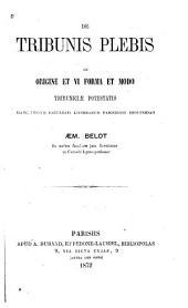 De tribunis plebis, de origine et vi forma et modo tribuniciae potestatis